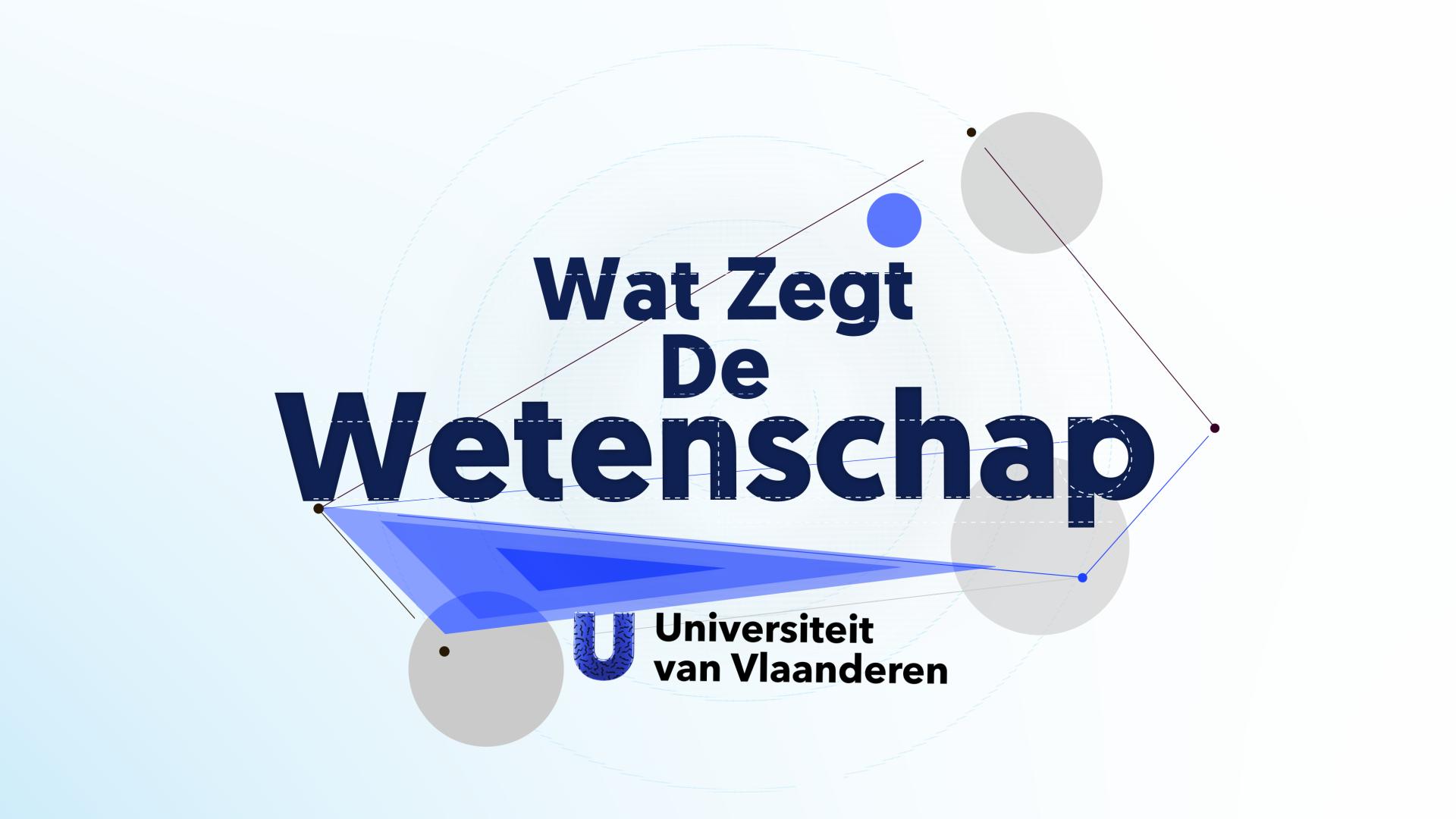 Universiteit van Vlaanderen lanceert nieuw format: Wat Zegt De Wetenschap